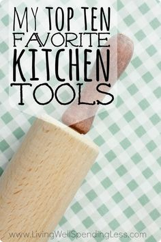 My Top 10 Favorite Kitchen Tools | 10 Essential Kitchen Gadgets