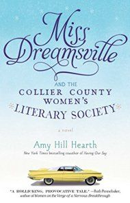 Miss Dreamsville And The Collier County Women's Literary Society by Amy Hill…