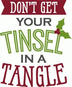 Silhouette Design Store - View Design #69465: don't get your tinsel in a tangle - phrase