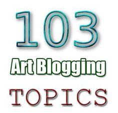 topics to write about for art artpromotivate artist blogging topics write