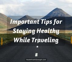 Important Tips for Staying Healthy While Traveling (plus pictures from my recent trip to Europe) - www.healthfaithstrength.com