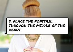 5. #Place the Ponytail through the Middle of the Donut