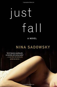 Just Fall: A Novel: Nina Sadowsky: 9780553394856: Amazon.com: Books