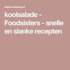koolsalade - Foodsisters - snelle en slanke recepten Lunches, Om, Low Carb, Low Carb Recipes, Lunch, Lunch Meals