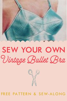 Vintage Bullet Bra free sewing pattern and sew-along from Va-Voom Vintage Vintage Bra, Vintage Underwear, Moda Vintage, Lingerie Retro, Sewing Lingerie, Underwear Pattern, Lingerie Patterns, Free Sewing, Vintage Sewing Patterns