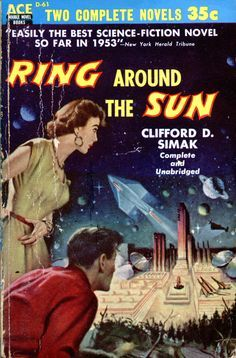 Ring Around the Sun, Clifford Simak (1954 edition), cover artist not credited.