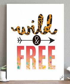 This 'Wild & Free' Print by Fresh Words Market is perfect! #zulilyfinds