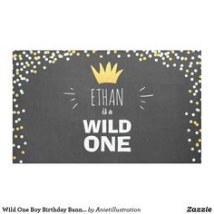 Shop Wild One Boy Birthday Banner Black Gold Crown created by Anietillustration. First Birthday Banners, Boy Birthday, Outdoor Banners, Gold Crown, Word Out, Wild Ones, First Birthdays, Black Gold, Backdrops