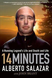 Alberto Salazar: 14 Minutes  Great read & insight into the controversial & hard running Alberto Salazar.