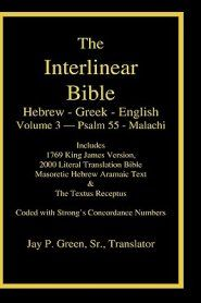 Interlinear Hebrew-Greek-English Bible  Volume 3 Psalm 55-Malachi, Cloth  -     Translated By: Jay P. Green     By: Jay P. Green