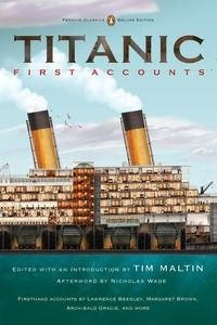 Read more here http://www.penguin.com.au/products/9780143106623/titanic-first-accounts-penguin-classics-deluxe-edition