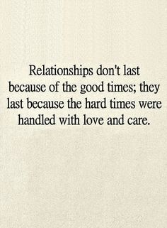 Quotes The diet that makes relationships healthier is made up of hard times, fake relationships can't digest.