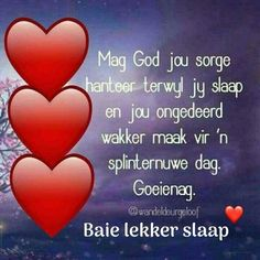 Good Night Wishes, Good Morning Messages, Good Night Quotes, Evening Greetings, Evening Quotes, Goeie Nag, Afrikaans Quotes, Prayer Verses, Special Quotes