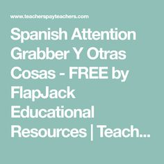 Spanish Attention Grabber Y Otras Cosas - FREE by FlapJack Educational Resources | Teachers Pay Teachers