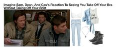 """""""Imagine Sam, Dean, And Cas's Reaction To Seeing You Take Off Your Bra Without Taking Off Your Shirt"""" by alyssaclair-winchester ❤ liked on Polyvore"""