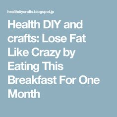 Health DIY and crafts: Lose Fat Like Crazy by Eating This Breakfast For One Month
