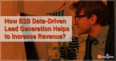 Every marketer, at some point, has faced the challenge of increasing revenue. While there is no fixed approach or tactics to resolve it, the recent data-driven practice is proving helpful for many. It is helping improve customer experience, the buying journey, the lead generation process, and much more. This white paper guides you with all the b2b lead generation processes driven by the data, such as segmentation, personalization, and the benefits from the same. Customer Experience, Lead Generation, White Paper, Insight, Challenge, Journey, Marketing, Blog, The Journey
