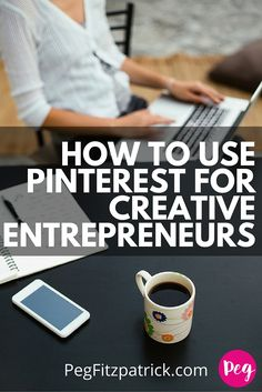 Calling all creative entrepreneurs! If you've been hearing how amazing Pinterest is but haven't figured out how to use it – this is for you. Learn how to use Pinterest for creative entrepreneurs for professional purposes and grow your business with social media. Pinterest Tips + Tricks For Business & Bloggers by Peg Fitzpatrick - Pinterest Expert    Social Media Marketing Tutorials   How to Use Pinterest   Social media power tips