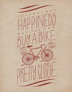 """Bicycle 11x14 Art Print - """"You can't buy happiness but you can buy a bike and that's pretty close."""" #bikeart"""