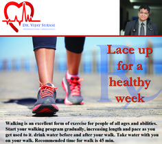 Walk at least for 45 mins for good health. Drink sufficient water before and after walk.