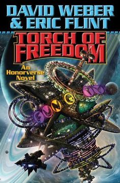Torch of Freedom  Authors: David Weber , Eric Flint Year: 2009-11-03 Publisher: Baen  Cover: David Mattingly