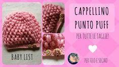 Cappellino punto puff (tutte le taglie) #cappellino #cappello uncinetto #puff stitch #punto puff #per filo e segno #baby list #video tutorial #baby hat #hat puff stitch
