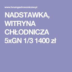 NADSTAWKA, WITRYNA CHŁODNICZA 5xGN 1/3 1400 zł