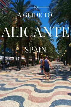 A Guide to Alicante Spain #Travel #Europe