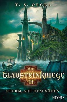 11.10.2016 | T. S. Orgel | Blausteinkriege 2 | Sturm aus dem Süden | Heyne
