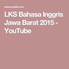 LKS Bahasa Inggris Jawa Barat 2015 - YouTube