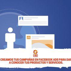 Estructuramos tus campañas en Facebook Ads para darte a conocer en esta gran red social. #EMD #MarketingDigital