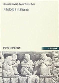 Filologia italiana / Bruno Bentivogli, Paola Vecchi Galli Publicación Milano : Bruno Mondadori, cop. 2010