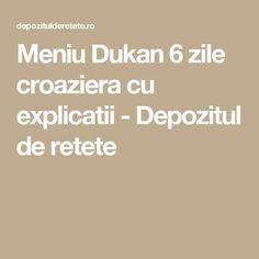 Meniu Dukan 6 zile croaziera cu explicatii - Depozitul de retete