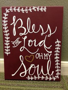 DIY canvas, Christian canvas, bible verse canvas, song lyric canvas, bless The Lord oh my soul Bible verses Diy Canvas, Canvas Crafts, Painting Canvas, Canvas Ideas, Painting Quotes, Canvas Art, Canvas Designs, Diy Painting, Bible Verse Canvas