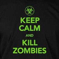 Keep Calm And Kill Zombies Screen Printed T-Shirt Tee Shirt T Shirt Mens Ladies Womens Youth Kids Funny Geek Movie neon green. $14.99, via Etsy.