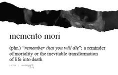 momento mori                                                                                                                                                                                 More