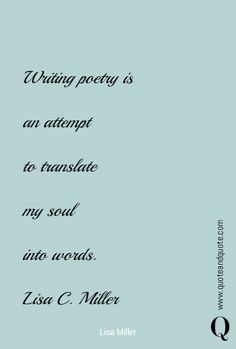 """Writing poetry is an attempt to translate my soul into words"" by @royalkees63…"