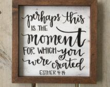 Perhaps this is the moment for which you were made - Esther 4:14 distressed wood sign // hand lettered hand painted // christian home decor