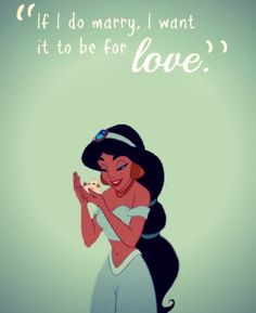 """If I do marry, I want it to be for Love"" Jasmine"