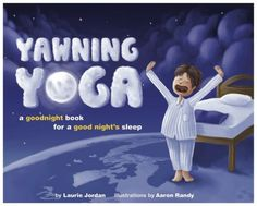 Here are 5 yoga poses to help children calm down and get their bodies ready for sleep! Yawning Yoga: A goodnight book for a good night's sleep. For kid's before bedtime. Toddler Sleep, Baby Sleep, Child Sleep, Kids Sleep, Sleep Help, Childrens Yoga, Childrens Books, Bedtime Yoga, Bedtime Routines