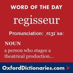 regisseur (noun): A person who stages a theatrical production, especially a ballet. Word of the Day for 27 September 2016. #WOTD #WordoftheDay #regisseur
