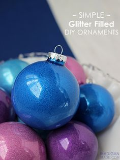 Easy and simple DIY glitter filled ornaments. Step-by-step tutorial.