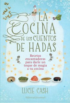 """Fairy tales and food are two of my favorite things! Sounds awesome """"Fairytale Food: Enchanting Recipes to Bring a Little Magic to your Cooking by Lucie Cash"""" Fairy Food, Fairytale Party, Princess And The Pea, Princess Party, Kids Meals, New Books, Children's Books, Party Time, First Birthdays"""