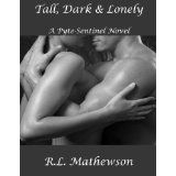 Tall, Dark & Lonely (Pyte/Sentinel Series) (Kindle Edition)By R.L. Mathewson