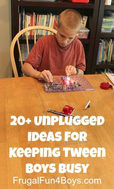 Still a few years off from needing this, but if Pinterest is still around then, it''ll be useful :) 20+ Unplugged Ideas for Keeping Tween Boys Busy tweens boy activities, activities for tweens, activities for tween boys, unplug activ, boy stuff, play ideas, kid activities for boys, tween boy activities, tween age