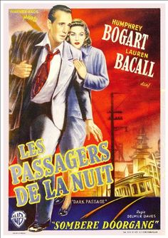 Two vintage French posters for Dark Passage with Bogart and Bacall Humphrey Bogart, Bogart And Bacall, Vintage French Posters, Vintage Movies, Poster Vintage, Lauren Bacall, See Movie, Movie Film, Bros