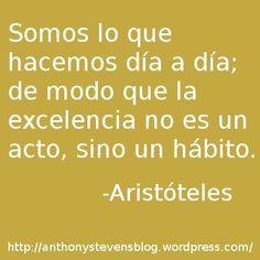 #Aristóteles -- soy mamá ,cariñosa, muy activa, feliz, alegre,chistosa, artista,creativa, maquilladora , cantante, escritora, fotógrafa, poética, esposa, estudiante porque siempre sigo aprendiendo, y amiga, en excelencia! :)