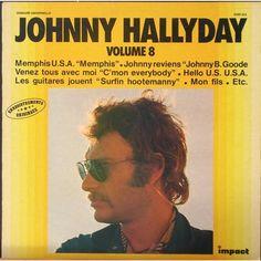 Johnny Hallyday (Impact Vol 8) Johnny Hallyday (Impact Vol 8) 1.Memphis U.S.A. 2.Mon fils 3.Johnny reviens 4.37ème étage 5.Flagrant délit 6.Venez tous avec moi 7.Hello U.S.U.S.A. 8.Que j'ai tort ou raison 9.Comme l'été dernier 10.Dans le twist avec moi...