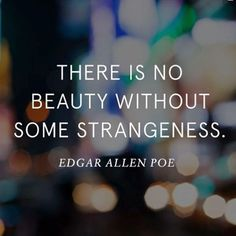There Is No Beauty Without Some Strangeness life quotes life life quotes and sayings life inspiring quotes life image quotes