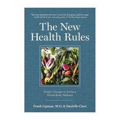 The New Health Rules by Dr. Frank Lipman & Danielle Claro
